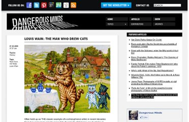 http://dangerousminds.net/comments/louis_wain_the_man_who_drew_cats