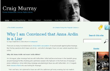http://www.craigmurray.org.uk/archives/2012/09/why-i-am-convinced-that-anna-ardin-is-a-liar/