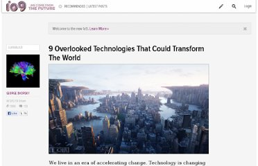 http://io9.com/5942574/9-overlooked-technologies-that-could-transform-the-world