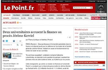 http://www.lepoint.fr/deux-universitaires-accusent-la-finance-au-proces-jerome-kerviel-17-06-2010-467637_19.php
