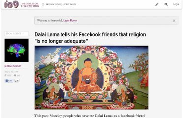 http://io9.com/5942616/dalai-lama-tells-his-facebook-friends-that-religion-is-no-longer-adequate