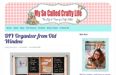 http://www.mysocalledcraftylife.com/2012/07/19/diy-organizer-from-old-window-2/