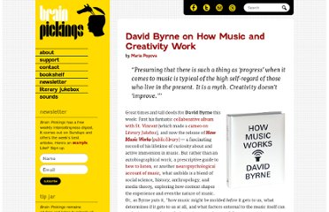 http://www.brainpickings.org/index.php/2012/09/13/david-byrne-how-music-works/
