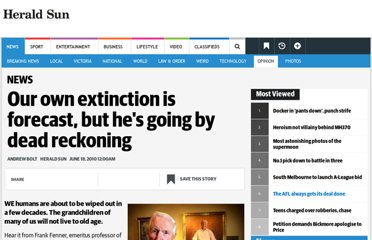 http://www.heraldsun.com.au/opinion/our-own-extinction-is-forecast-but-hes-going-by-dead-reckoning/story-e6frfhqf-1225881064383