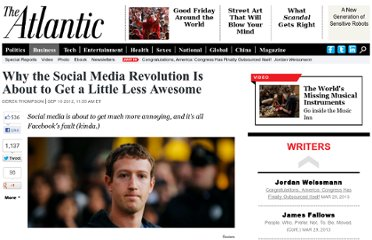 http://www.theatlantic.com/business/archive/2012/09/why-the-social-media-revolution-is-about-to-get-a-little-less-awesome/262156/#.UFC4pZULdrU.twitter