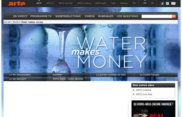 http://www.arte.tv/fr/water-makes-money/3752030.html