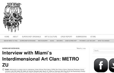 http://superchief.tv/interview-with-miamis-interdimensional-art-clan-metro-zu/
