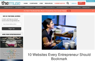 http://www.thedailymuse.com/entrepreneurship/10-websites-that-every-entrepreneur-should-bookmark/