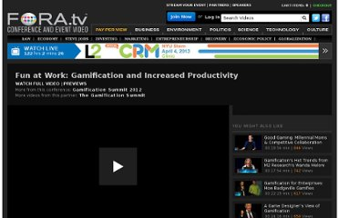 http://fora.tv/2012/06/21/Fun_at_Work_Gamification_and_Increased_Productivity