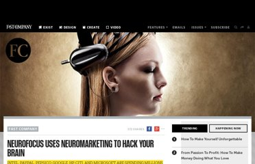 http://www.fastcompany.com/1769238/neurofocus-uses-neuromarketing-hack-your-brain