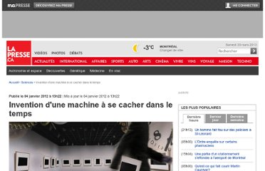 http://www.lapresse.ca/sciences/201201/04/01-4482816-invention-dune-machine-a-se-cacher-dans-le-temps.php