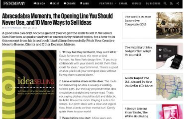 http://www.fastcompany.com/1649706/abracadabra-moments-opening-line-you-should-never-use-and-10-more-ways-sell-ideas