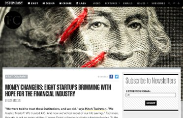 http://www.fastcompany.com/1353542/money-changers-eight-startups-brimming-hope-financial-industry