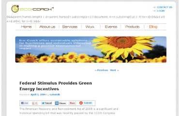 http://www.eco-coach.com/blog/2009/04/03/federal-stimulus-provides-green-energy-incentives/