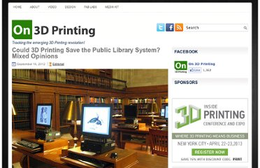 http://on3dprinting.com/2012/09/16/could-3d-printing-save-the-public-library-system-mixed-opinions/