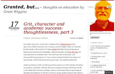 http://grantwiggins.wordpress.com/2012/09/17/grit-character-and-academic-success-thoughtlessness-part-3/