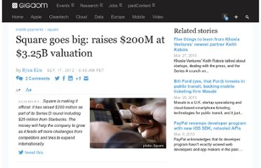http://gigaom.com/2012/09/17/square-goes-big-raises-200m-at-3-25b-valuation/