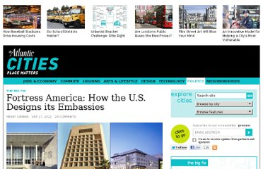 http://www.theatlanticcities.com/politics/2012/09/fortress-america-how-us-designs-embassies/3289/