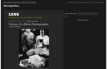 http://lens.blogs.nytimes.com/2012/09/18/visions-of-a-blind-photographer/