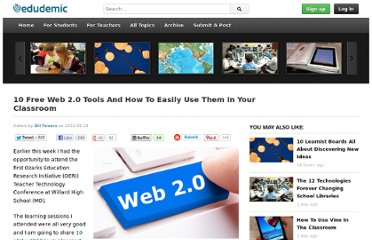 http://edudemic.com/2012/09/10-free-web-2-0-tools-and-how-to-easily-use-them-in-your-classroom/