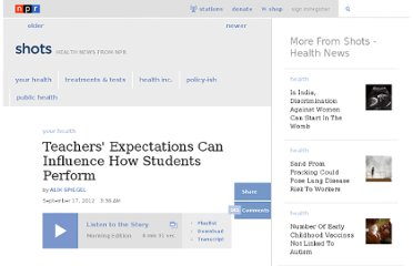 http://www.npr.org/blogs/health/2012/09/18/161159263/teachers-expectations-can-influence-how-students-perform