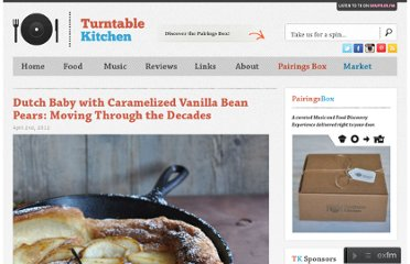 http://www.turntablekitchen.com/2012/04/dutch-baby-with-caramelized-vanilla-bean-pears-moving-through-the-decades/