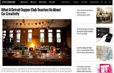 http://www.fastcompany.com/1771698/what-detroit-supper-club-teaches-us-about-co-creativity