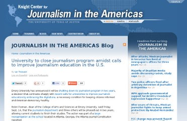 http://knightcenter.utexas.edu/blog/00-11413-university-close-journalism-program-amidst-calls-improve-journalism-education-us