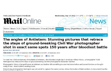 http://www.dailymail.co.uk/news/article-2205327/Battle-Antietam-Pictures-retrace-steps-Civil-War-photographer-Alexander-Gardner-150-years-later.html