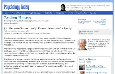 http://www.psychologytoday.com/blog/broken-hearts/201209/just-because-you-re-lonely-doesn-t-mean-you-re-ready-0