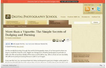 http://digital-photography-school.com/more-than-a-vignette-the-simple-secrets-of-dodging-and-burning
