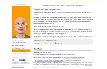 http://sethgodin.typepad.com/seths_blog/2009/09/everyone-gets-paid-on-commission.html