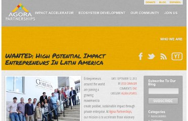 http://agorapartnerships.org/wanted-high-potential-impact-entrepreneurs-in-latin-america