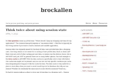 http://brockallen.com/2012/04/07/think-twice-about-using-session-state/