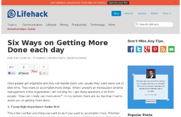 http://www.lifehack.org/articles/lifehack/six-ways-on-getting-more-done-each-day.html