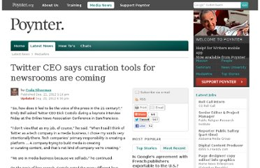 http://www.poynter.org/latest-news/mediawire/189297/twitter-ceo-says-curation-tools-for-newsrooms-are-coming/