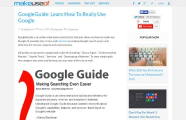 http://www.makeuseof.com/dir/googleguide-how-to-really-use-google/