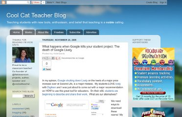 http://coolcatteacher.blogspot.com/2008/11/what-happens-when-google-kills-your.html