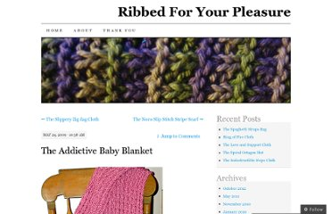 http://ribbedforyourpleasure.wordpress.com/2009/05/24/the-addictive-baby-blanket/