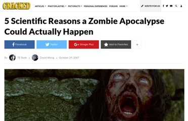 http://www.cracked.com/article_15643_5-scientific-reasons-zombie-apocalypse-could-actually-happen.html