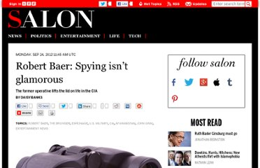 http://www.salon.com/2012/09/24/robert_baer_spying_isnt_glamorous/