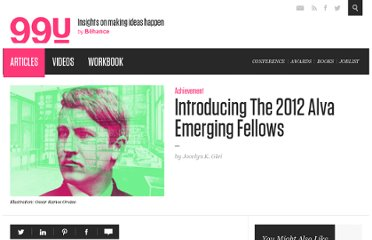 http://99u.com/articles/7169/Introducing-The-2012-Alva-Emerging-Fellows/