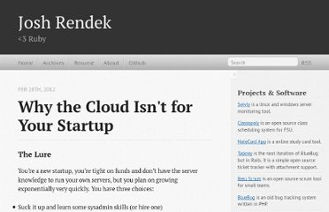 http://joshrendek.com/2012/02/why-the-cloud-isnt-for-your-startup/