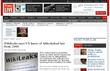 http://www.timeslive.co.za/world/2011/05/02/wikileaks-says-us-knew-of-abbottabad-lair-from-2008