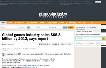 http://www.gamesindustry.biz/articles/global-games-industry-sales-68-3-billion-by-2012-says-report