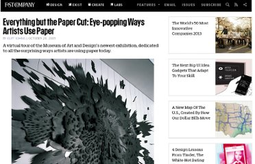 http://www.fastcompany.com/1414139/everything-paper-cut-eye-popping-ways-artists-use-paper