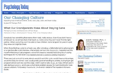http://www.psychologytoday.com/blog/our-changing-culture/201205/what-our-grandparents-knew-about-staying-sane