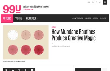 http://99u.com/tips/7007/How-Mundane-Routines-Produce-Creative-Magic