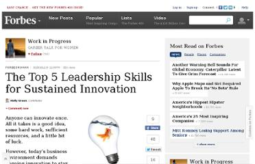http://www.forbes.com/sites/work-in-progress/2012/09/25/the-top-5-leadership-skills-for-sustained-innovation/