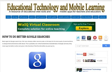 http://www.educatorstechnology.com/2012/09/how-to-do-better-google-searches.html